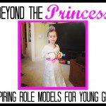 Beyond the Princess: Inspiring Role Models for Young Girls