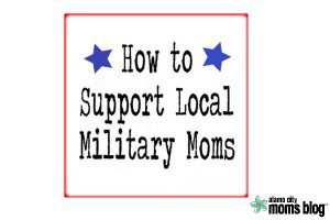 How to Support Local Military Moms