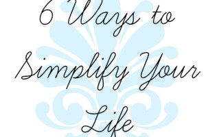 6 ways to simplify your life- acmb