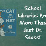 School libraries are more than Dr. Seuss
