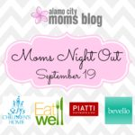 Moms Night Out ~ What You Need to Know!