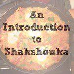 Shakshouka: It's What's for Dinner