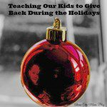 Teaching Our Kids to Give Back During the Holidays