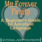 My Forever Family {National Adoption Month}