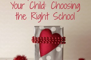 A Special Gift for Your Child: Choosing the Right School