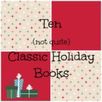 Ten (not quite) Classic Holiday Books