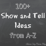 Show & Tell Ideas from A to Z