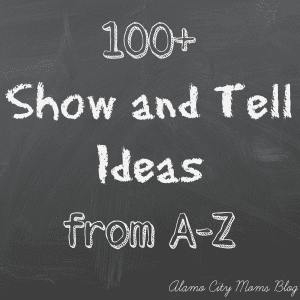 100+ Show and Tell Ideas