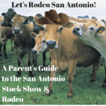 Let's Rodeo San Antonio!: A Parent's Guide to the San Antonio Stock Show & Rodeo