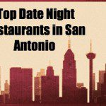 Top Date Night Restaurants in San Antonio
