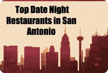 Top Date Night Restaurants In San Antonio