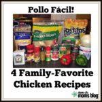 Pollo Fácil: Four Family-Favorite Recipes