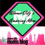 Alamo City's Amazing Mom Contest