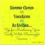 Summer Camps and Vacations and Activities…oh my!