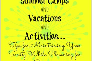 Tips for maintaining your sanity while planning for summer