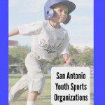 Play Ball! San Antonio's Best Youth Sports Organizations