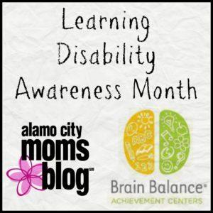 Learning Disability Awareness Month- Brain Balance San Antonio and Alamo City Moms Blog.