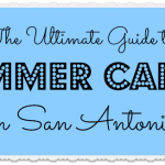 San Antonio Summer Camp Guide