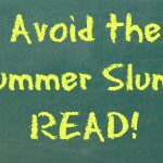 Avoid the Summer Slump: READ!