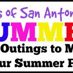 ABC's of San Antonio Activities: 80 Local Outings to Make Your Summer Fun