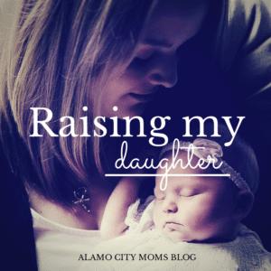 Raising my daughter
