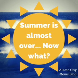 Summer is almost over... Now what?