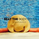 Three Ways to Beat the Summer Body Blues