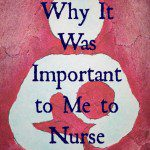 Perspectives on Parenting: Why it was important to me to nurse
