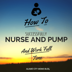 How to successfully nurse and pump... and work full time