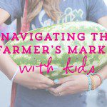 NAvigating the Farmer's Market with Kids