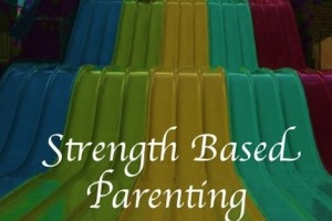 Strength Based Parenting