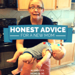 Honest Advice for a New Mom