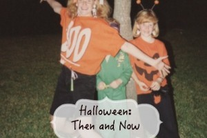 Halloween Then and Now