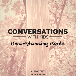 Conversations with Kids: Understanding Ebola