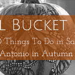 Fall Bucket List: 70 Things To Do in San Antonio in Autumn