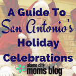 A Guide to San Antonio's Holiday Celebrations