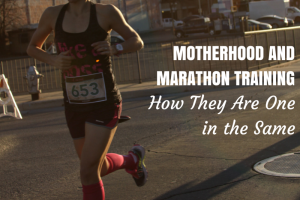 Motherhood and Marathon Training