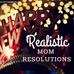 Realistic Mom Resolutions