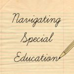 Perspectives in Parenting: Navigating Special Education