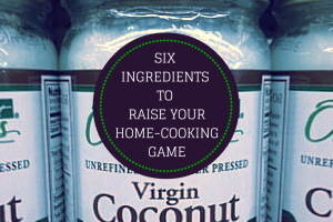Six Ingredients to Raise Your Home-Cooking Game