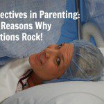 Perspectives in Parenting: Top Six Reasons Why C-Sections Rock