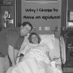 Perspectives in Parenting: Why I Chose to Have an Epidural