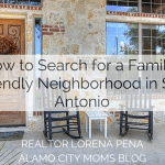 How to Search for a Family-Friendly Neighborhood in San Antonio