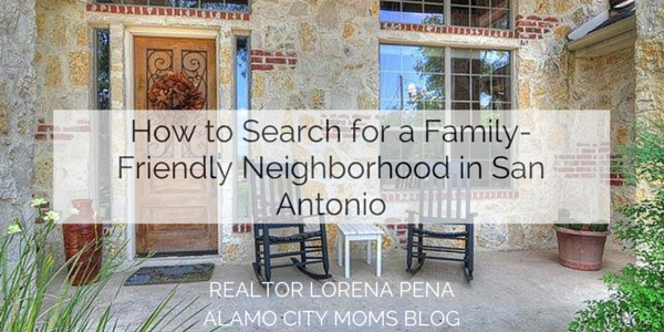 How to Search for a Family Friendly Neighborhood in San Antonio