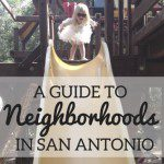 Love Where You Live: A Guide to Neighborhoods in San Antonio