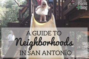 A Guide to Neighborhoods in San Antonio