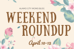 Weekend Roundup April 10-12