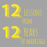 12 Things We've Learned After 12 Years of Marriage