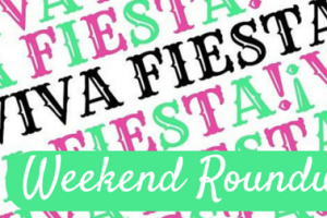 Fiesta Weekend Roundup