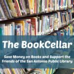 The BookCellar: Save Money on Books and Support the Friends of the San Antonio Public Library